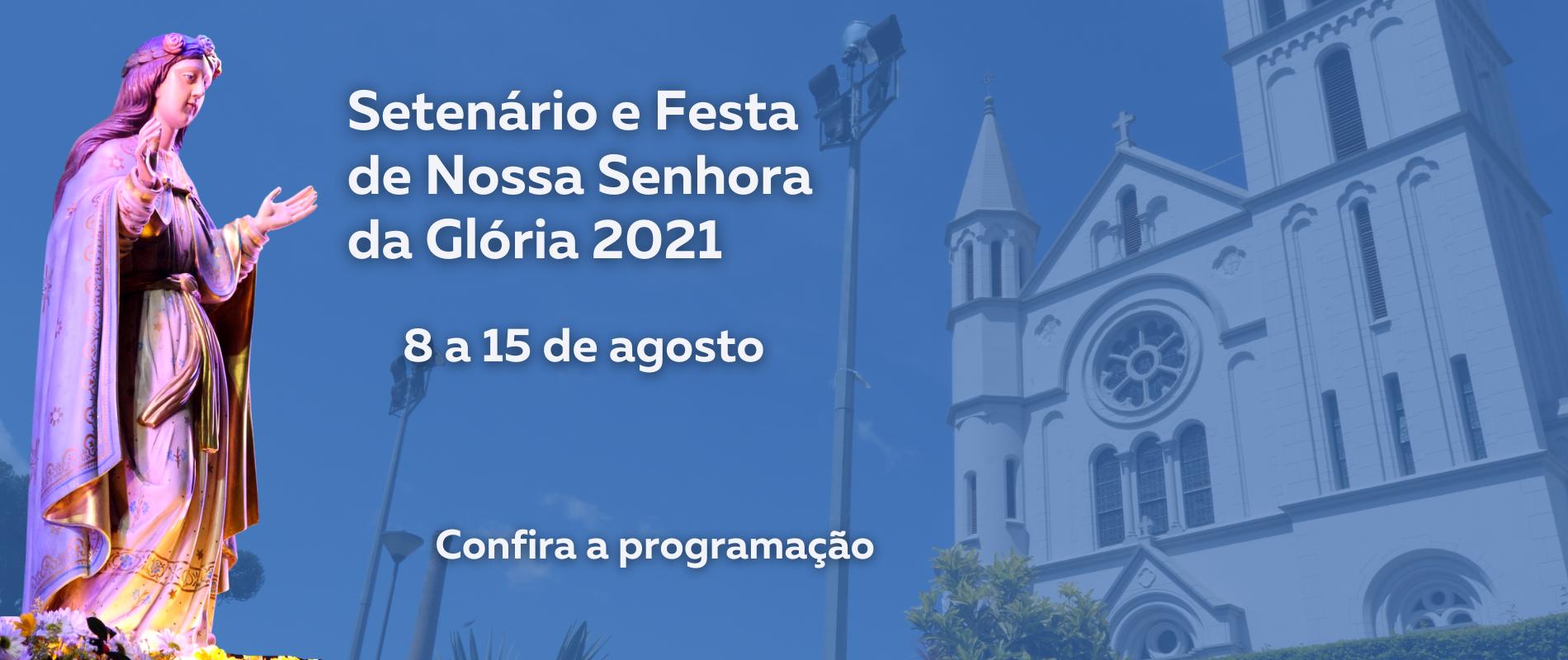 Setenário e Festa de Nossa Senhora da Glória 2021